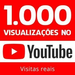 1000 VISUALIZAÇÕES YOUTUBE VIEWS