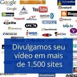Divulgamos seu video em mais de 1500 sites