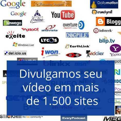 Divulgamos seu vídeo em mais de 1.500 sites