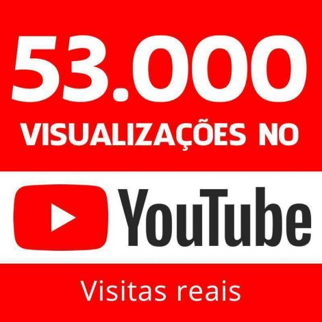 53000 vizualizações no youtube visitas reais